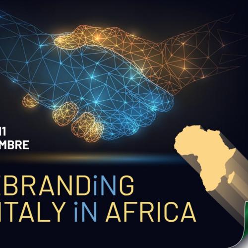 Rebranding Italy in Africa: al via la quarta edizione dell' Italia Africa Business Week